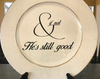 Decorative Charger Plate, And if Not