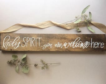 Holy Spirit you are Welcome Here wooden wall hanging