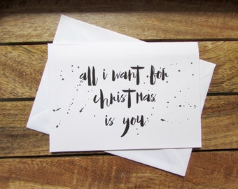Christmas Card | All I Want for Christmas is You | Relationship Card | Folded A6 Card & Envelope