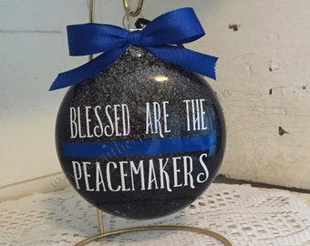 Blessed Are The Peacemakers Thin Blue Line Police Law Enforcement Glass Ornament