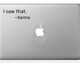 Macbook Decal Sticker    I Saw That Karma Laptop Decal Sticker    Karma Vinyl Decal   Inspirational Quote   Motivational Car Decal