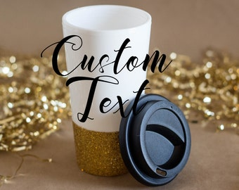 Custom Travel Mug - 18 oz Coffee Mug - Glitter Coffee Travel Mug - Design Your Own Travel Mug - Glitter Travel Mug - Coffee Mug - Travel Mug