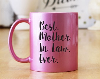 Best Mother In Law Ever 11 oz Glitter Coffee Mug - Choice of Colors & Fonts Available - Great Mother In Law In Laws Gift (OHC99)