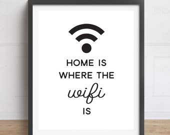 Home is Where the Wifi is, Funny Quote, Office Print, Geek Art, Wifi Print, Office Art, Funny Home Decor, Computer Print