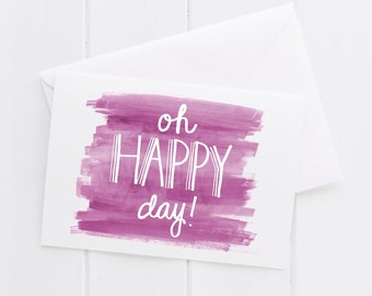 Oh Happy Day Hand lettered Note Card, print, typography gift present card, Just Because Hello Long Distance, mom sister friend dad brother