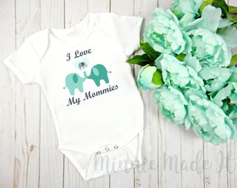 I Love My Mommies Baby Bodysuit Elephant Design Lesbian Moms Two Moms Two Mommies Newborn - LGBT Gender Neutral Baby Onepiece