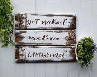 Get Naked, Get Naked Sign, Get Naked Relax Unwind, Bathroom Decor, Bathroom Signs, Bathroom Rules, Rustic Bathroom Decor, Unwind Relax Sign