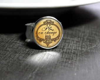 Plus Ca Change Ring French Language Quote Ring Fate Jewelry Fate Quote Ring Ever Changing Life Quote Ring Perdictable Ring Inescapable Ring