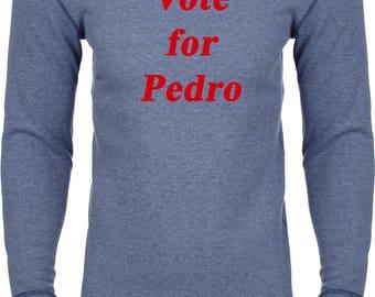 Men's Vote For Pedro Thermal Shirt PEDRO-N8201