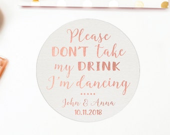 Personalized Coasters Please Don't Take My Drink I'm Dancing, Rose gold coasters custom coasters, Drink Coasters, wedding coasters