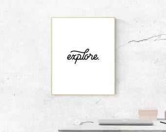 Explore Print, Digital Print, Explore Travel Art, Digital Download, Wall Art, Gallery Wall Poster, Printable Art, Mothers Day Gift, Gifts