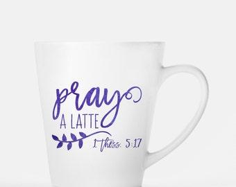 Pray a Latte Mug | Christian Mug | Bible Verse Mug | 12 oz Latte Mug | Double Sided