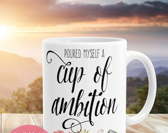 Statement Coffee Mug: Cup of Ambition Motivational Mug, Dolly Parton Quote Mug, Unique Coffee Mug Christmas Gift for Her, Pretty+Paper