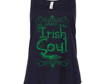 Irish Shirt, Blame My Irish Soul, St Patricks Day Shirt, Irish Tank Top, Boho Irish Shirt, Irish Gifts, St Patricks Day Top
