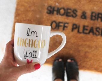 Engagement Mug | I'm Engaged Y'all Coffee Mug | Personalized | Engagement Gift for Her | Ya'll