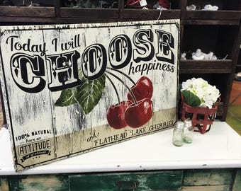 Today I will Choose Happiness & Flathead Lake Cherries - Wooden Sign - SHIPS FREE!!! * Cherry Art * Inspirational