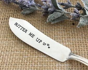 Butter Me Up Knife - Hand Stamped Butter Spreader, Vintage, Silverplate, Butter Knife, Wedding, Shower, Gift, Present, Anniversary, Love