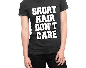 Short Hair Don't Care women's t-shirt
