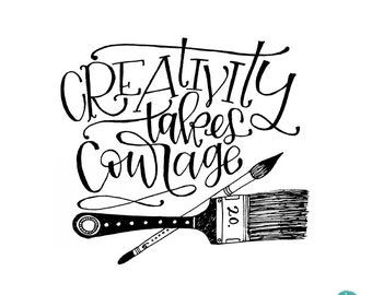 Printable - Creativity Takes Courage - Art Printable