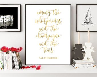 Great Gatsby Quote, Among The Whisperings And The Champagne And The Stars, Printable Party Sign, F.Scott Fitzgerald, Champagne Quote