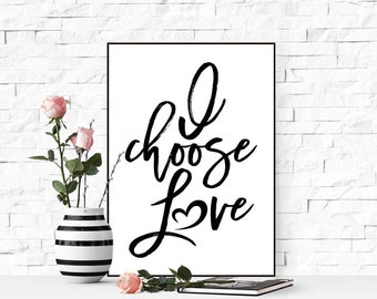I choose Love print Love printable wall art Womens march on Washington Protest sign Anti Trump sign Valentines day gift Instant download