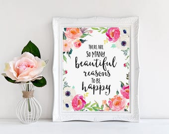 Watercolor Floral Decor, There Are So Many Beautiful Reasons To Be Happy, Motivational Quote, Watercolor Art, Wall Art Print, Hand Lettering