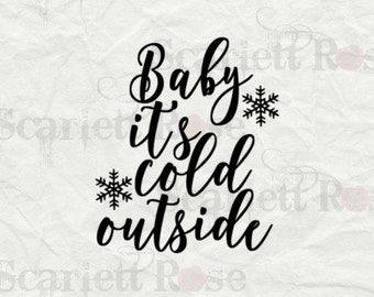 Baby It's Cold Outside SVG cutting file clipart in svg, jpeg, eps and dxf format for Cricut & Silhouette - Instant Download