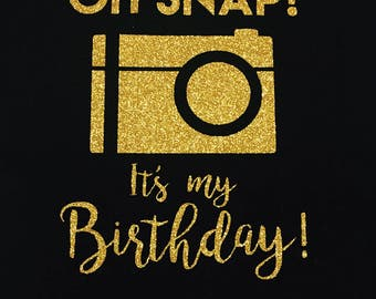 Oh snap it's my birthday shirt - Oh snap its my birthday shirt - Birthday Tank - Oh Snap Birthday Tee