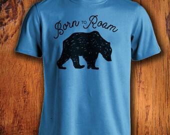 Men's Shirt Born To Roam Shirt Men's Bear Shirt shirt with saying outdoor shirt adventure shirt travel shirt gift for him mens bear tshirt