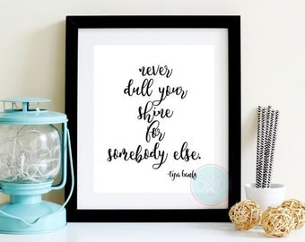 PRINTABLE ART Never Dull Your Shine For Everybody Else Inspirational Quote Black And White Printable Motivational Quote Fashion Wall Print