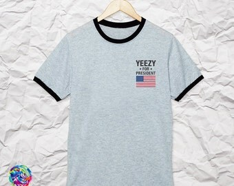 Yeezy for President Ringer T Shirts Funny T-shirt S-XXL