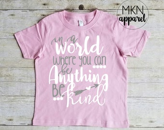 In a World Where You Can Be Anything Be Kind Youth Shirt