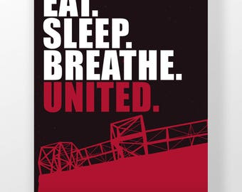 "Manchester United A3 Poster - ""Eat. Sleep. Breathe. United."" Quote - Football - Soccer - Man United - Memorabilia (A3, A4 & 8x10 available)"