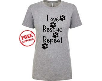 Love Rescue Repeat, Rescue Dog Shirt, Dog Mom Gift, Dog Lover Gift, Rescue Mom Shirt, Rescue Dog, Adopt Shirt, Dog Lover Shirt