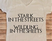 Stark In The Streets Wildling In The Sheets Iron on Decal DIY Game of Thrones Shirt Tee T Do It Yourself Hoodie Tank Top Sweatshirt Tote Bag