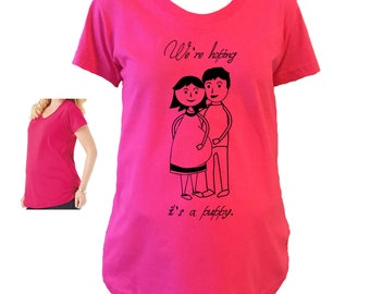 We Hope It's A Puppy Shirt. Maternity Shirt. Funny Prego T-Shirt.