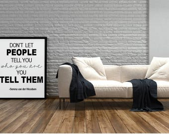 Gossip Girl Quote Print, Don't Let People Tell You Who You Are