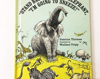 Stand Back, Said the Elephant, I'm Going to Sneeze!  Book by Thomas, Patricia.  Circa 1971.  Vintage Children' Book.
