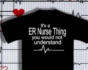 ER Nurse t shirt /ON SALE/it's a er nurse thing/nurse /rn/ emergency room/emergency