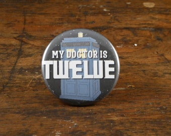 """My Doctor Is Twelve - Doctor Who 2.25"""" pinback button"""