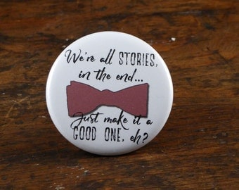 "We're All Stories In The End - Doctor Who 2.25"" pinback button"