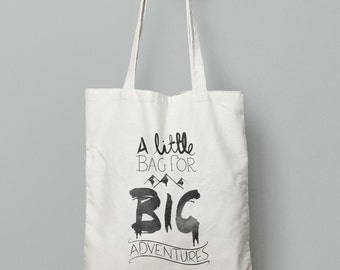 Little Bag For Big Adventures. Hand illustrated 100% recycled tote bag. Shopping bag, bookish bag, gift for her.