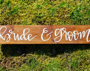 Bride & Groom - Wood Sign, Wedding Sign, Bride Sign, Hand Lettered Sign, Head Table Decoration, Mr and Mrs Sign, Bride and Groom Sign