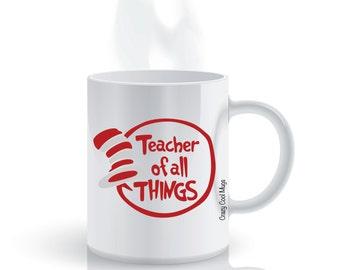 Teacher Of All Things Teacher Coffee Mug, Seuss