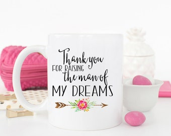 Gift for Mother of the Groom, thank you for raising the man of my dreams mug, mother in law gift, mother of the groom gift, gift from bride