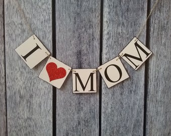 Mother's day banner, I love mom banner, happy mothers day banner, mothers day banner, love banner, mothers day love banner, photo prop