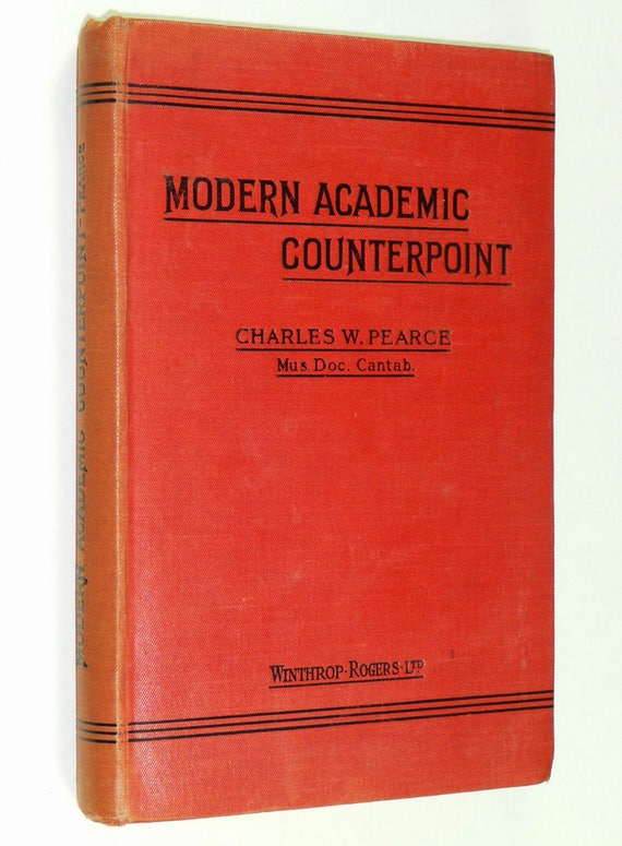 Modern Academic Counterpoint by Charles Pearce - Red Series Music Textbooks Teaching Education Ca. 1914