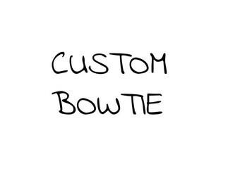 Create Your Own/Custom Bowtie