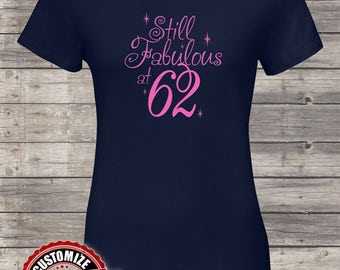 Still fabulous at 62nd, 62nd birthday gifts for women, 62nd birthday gift, 62nd birthday tshirt, gift for 62nd Birthday for Men