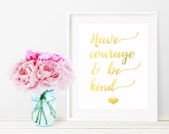 Have Courage And Be Kind Wall Art / Baby Nursery Decor / Baby Nursery Wall Art / Nursery Prints / Baby Nursery Signs / Nursery Art /New Baby